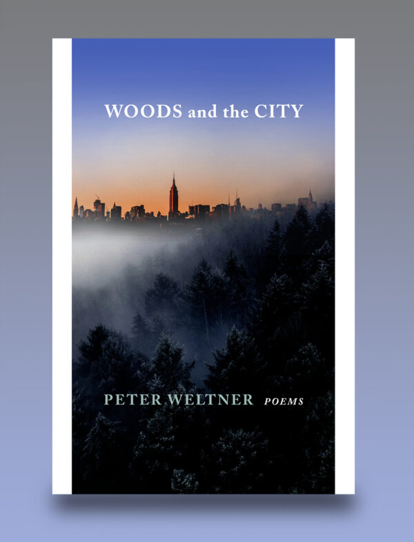 Peter Weltner, woods and the City, Marrowstone Press